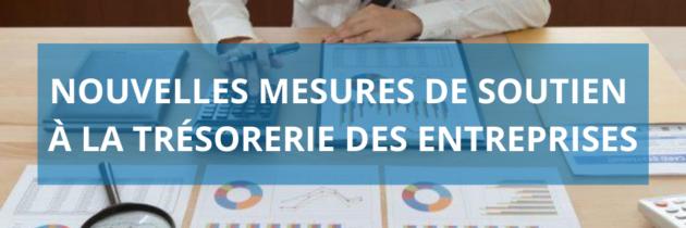 De nouvelles mesures de soutien à la trésorerie des entreprises impactées par la COVID-19