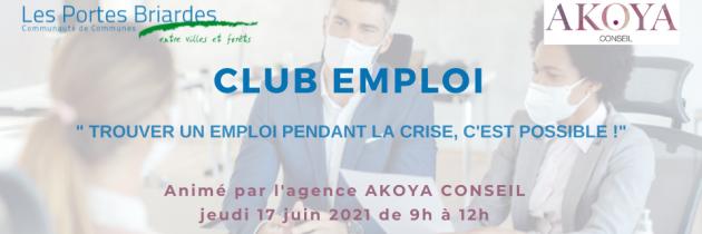 Club emploi : « Trouver un emploi après la crise: c'est possible ! »